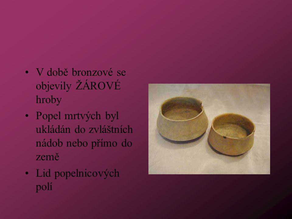 V době bronzové se objevily ŽÁROVÉ hroby
