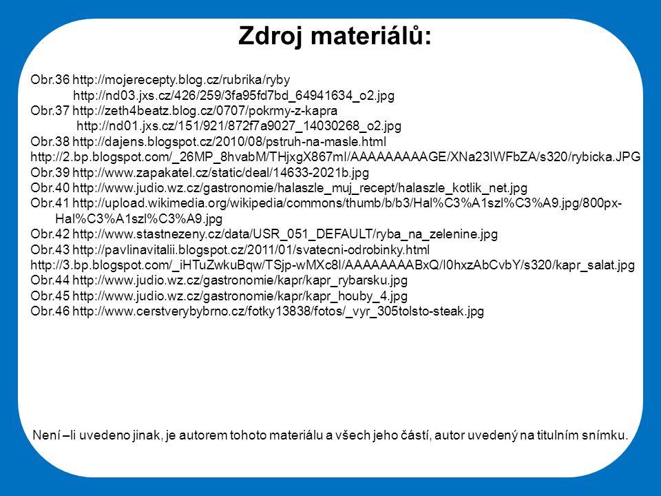 Zdroj materiálů: Obr.36 http://mojerecepty.blog.cz/rubrika/ryby