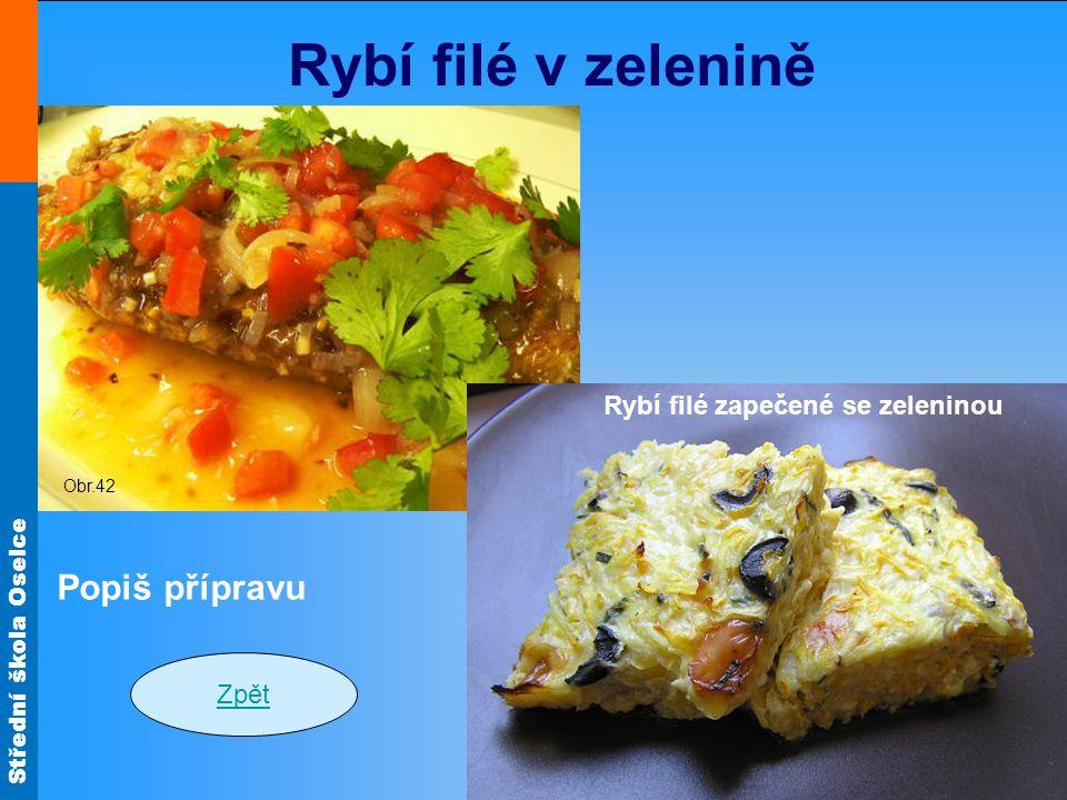 Rybí filé v zelenině Popiš přípravu Rybí filé zapečené se zeleninou