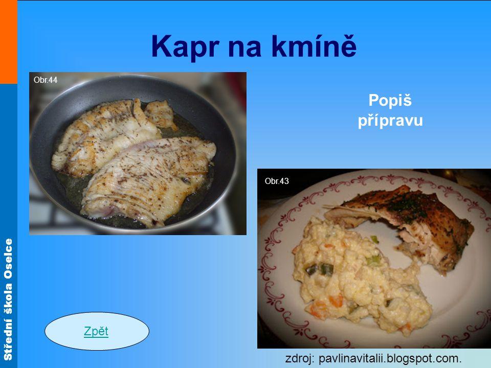 Kapr na kmíně Popiš přípravu Zpět zdroj: pavlinavitalii.blogspot.com.