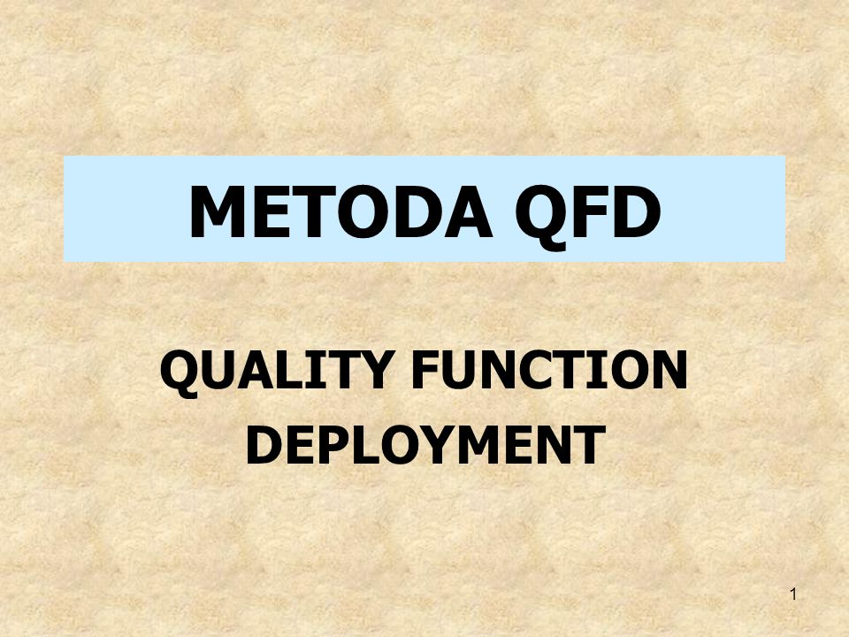 METODA QFD QUALITY FUNCTION DEPLOYMENT