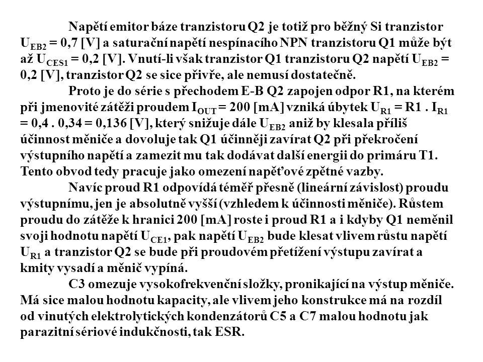 Napětí emitor báze tranzistoru Q2 je totiž pro běžný Si tranzistor UEB2 = 0,7 V a saturační napětí nespínacího NPN tranzistoru Q1 může být až UCES1 = 0,2 V. Vnutí-li však tranzistor Q1 tranzistoru Q2 napětí UEB2 = 0,2 V, tranzistor Q2 se sice přivře, ale nemusí dostatečně.