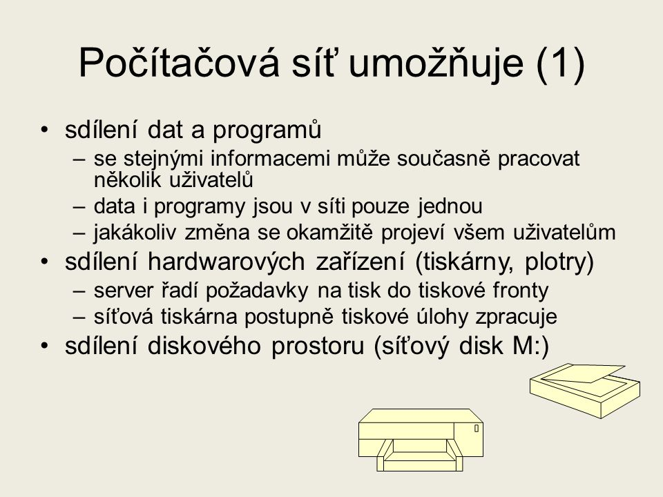 Počítačová síť umožňuje (1)