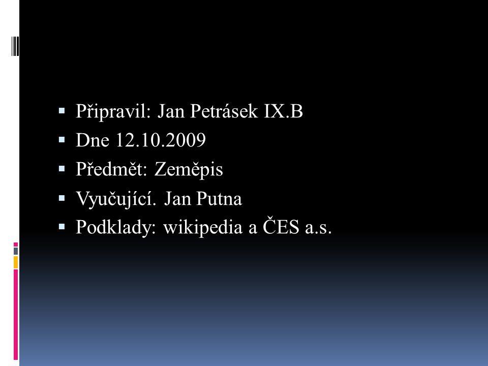 Připravil: Jan Petrásek IX.B