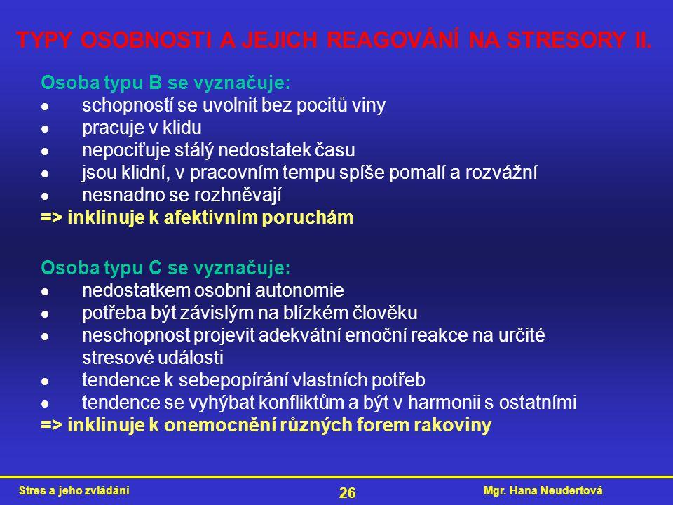 TYPY OSOBNOSTI A JEJICH REAGOVÁNÍ NA STRESORY II.