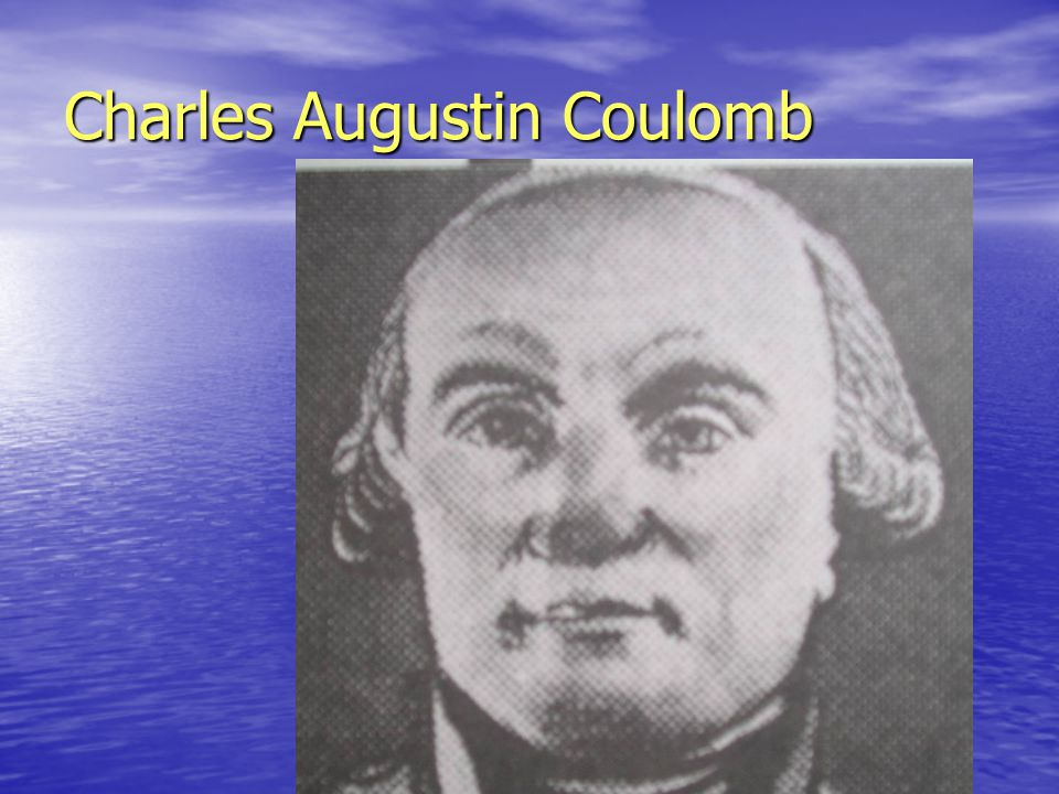 Charles Augustin Coulomb