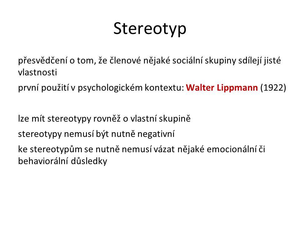 Stereotyp přesvědčení o tom, že členové nějaké sociální skupiny sdílejí jisté vlastnosti.