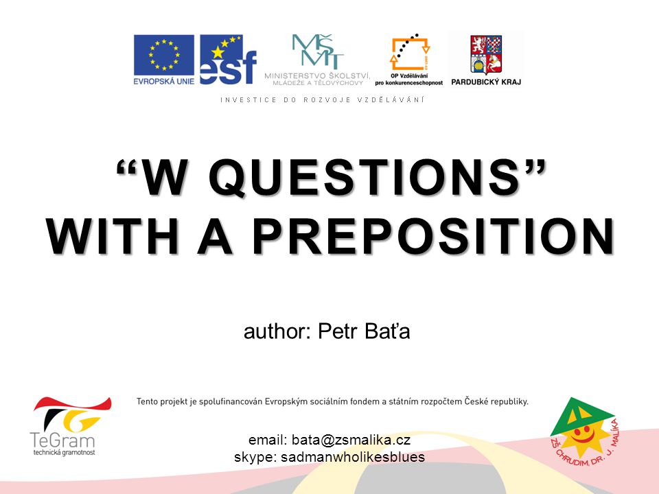 W questions with a preposition