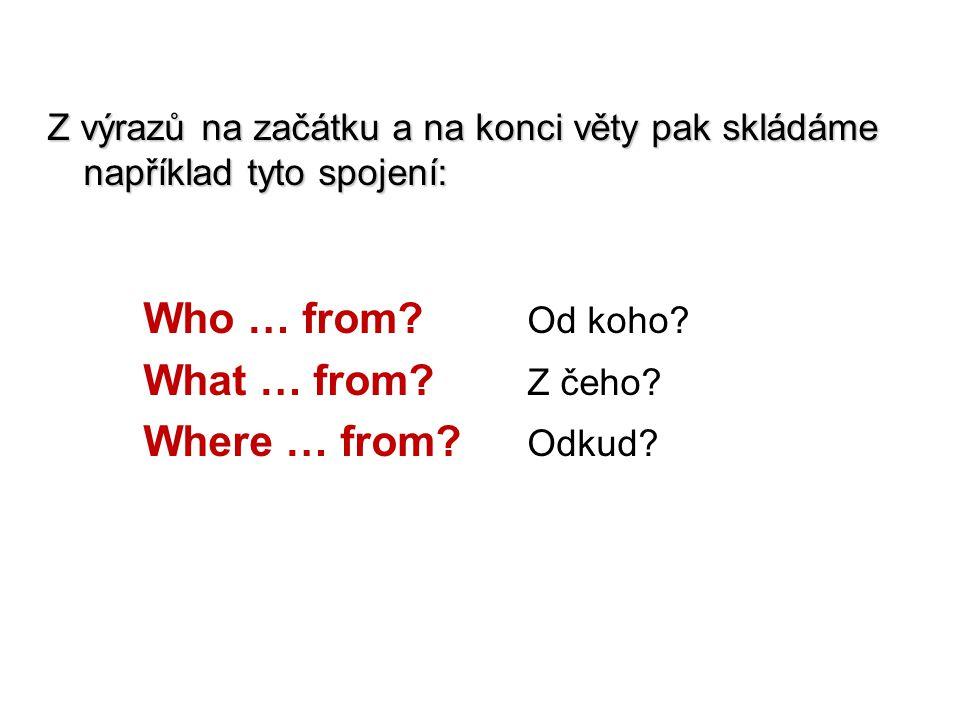 Z výrazů na začátku a na konci věty pak skládáme například tyto spojení: