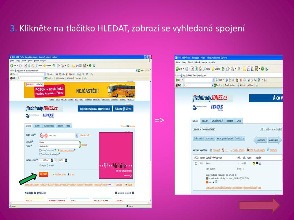 3. Klikněte na tlačítko HLEDAT, zobrazí se vyhledaná spojení