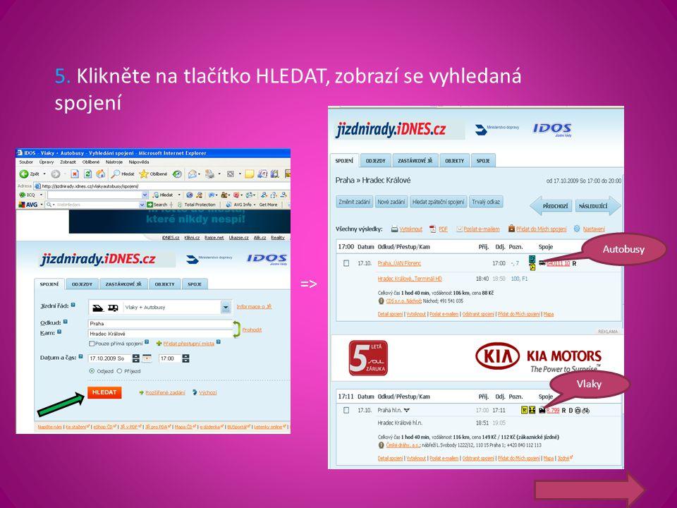 5. Klikněte na tlačítko HLEDAT, zobrazí se vyhledaná spojení