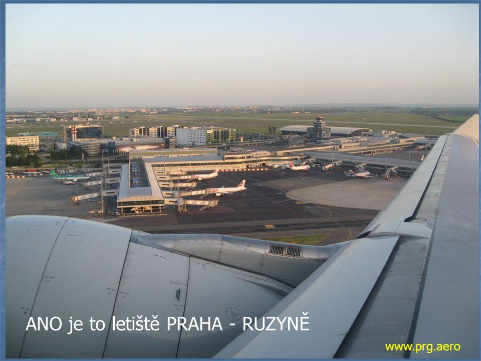ANO je to letiště PRAHA - RUZYNĚ