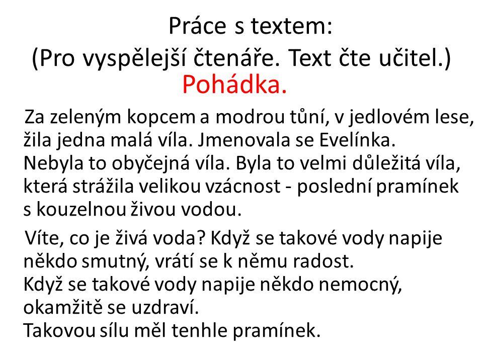 Práce s textem: (Pro vyspělejší čtenáře. Text čte učitel.)