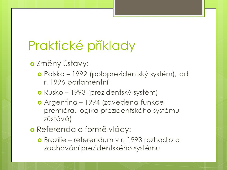 Praktické příklady Změny ústavy: Referenda o formě vlády: