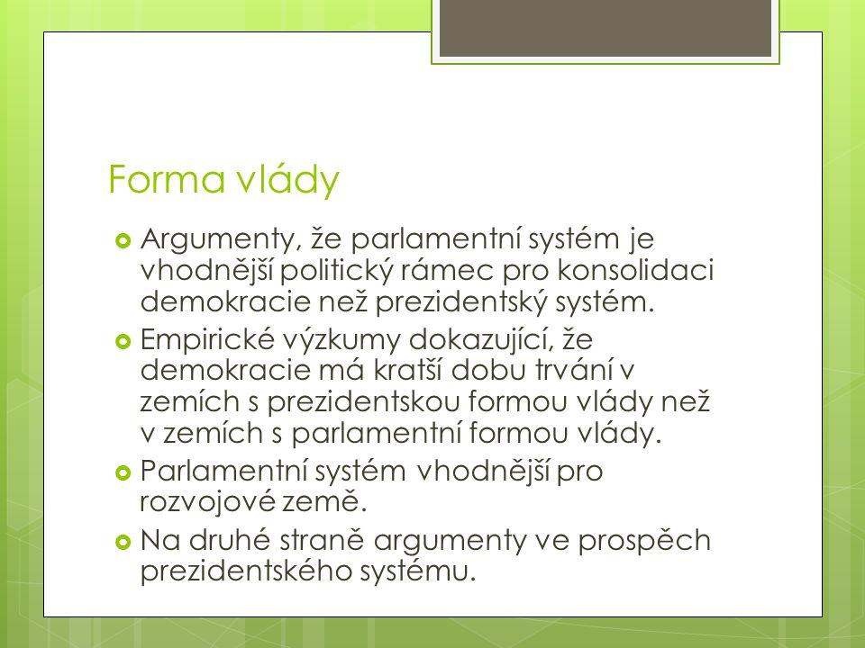 Forma vlády Argumenty, že parlamentní systém je vhodnější politický rámec pro konsolidaci demokracie než prezidentský systém.