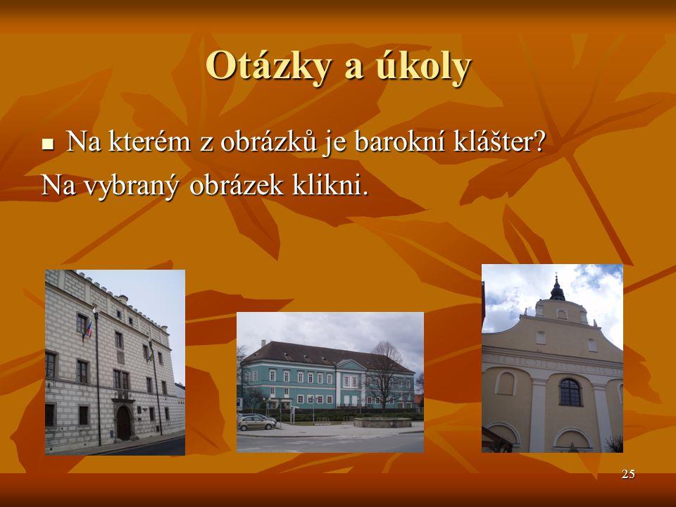 Otázky a úkoly Na kterém z obrázků je barokní klášter