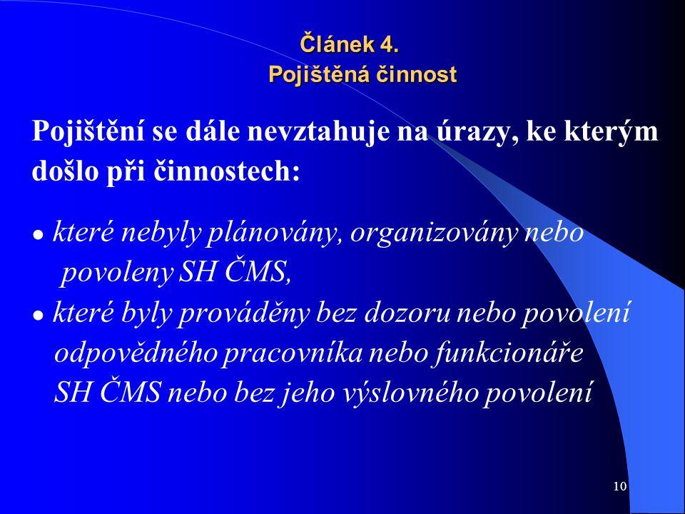 Článek 4. Pojištěná činnost