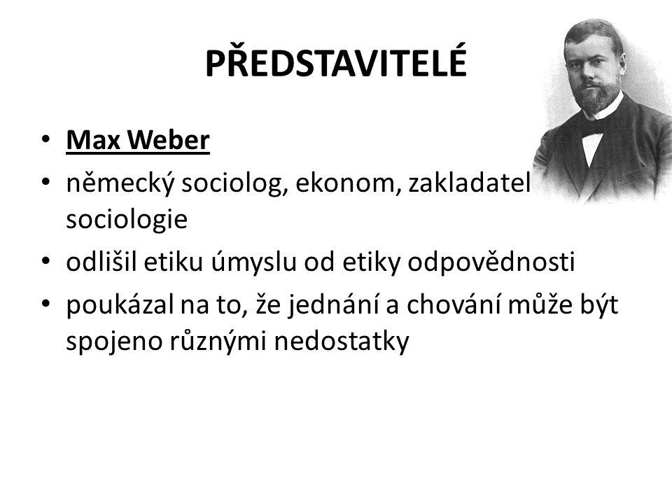 PŘEDSTAVITELÉ Max Weber