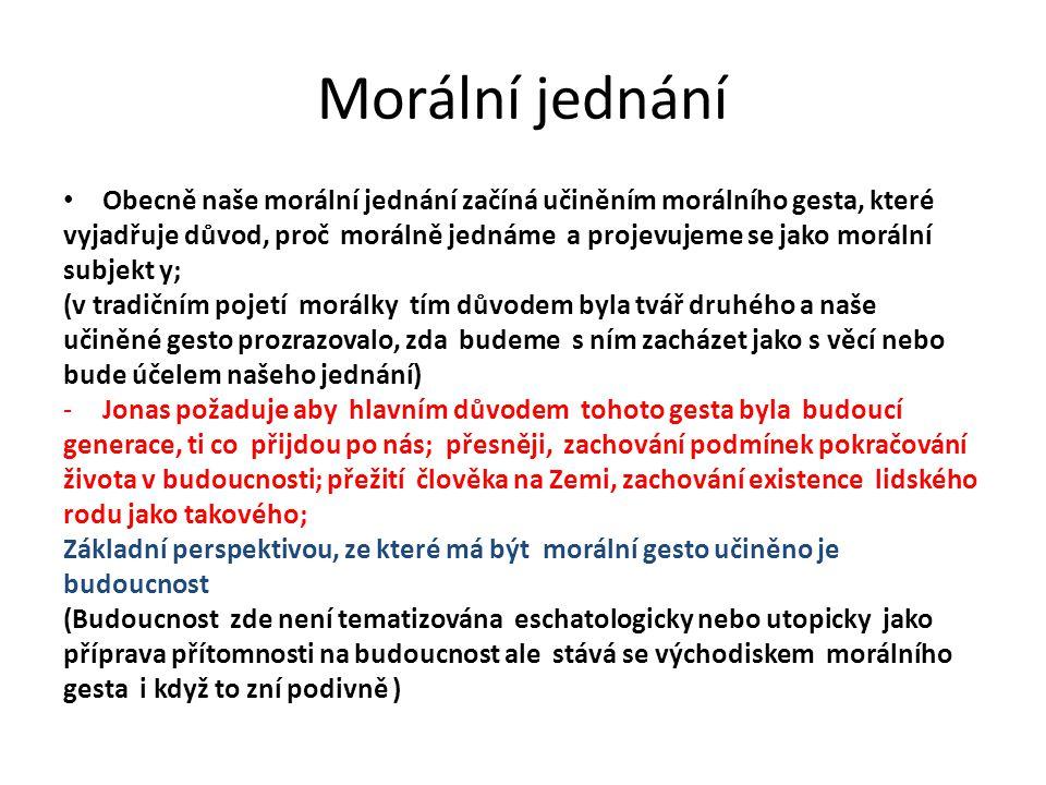 Morální jednání Obecně naše morální jednání začíná učiněním morálního gesta, které.