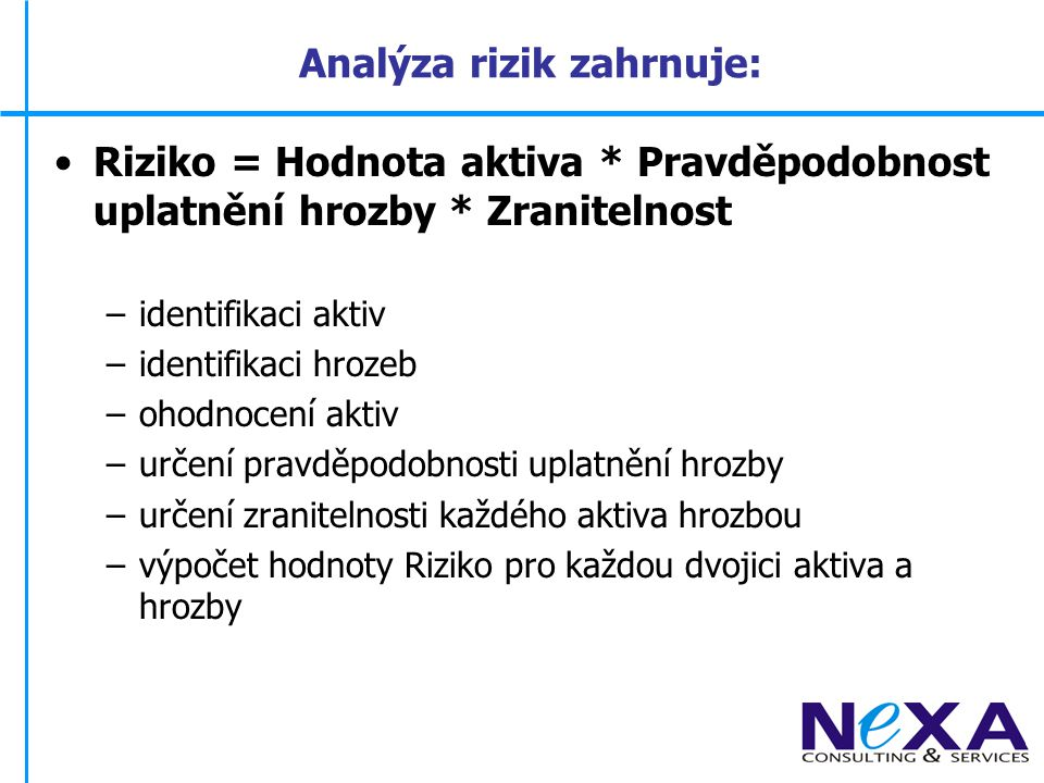 Analýza rizik zahrnuje: