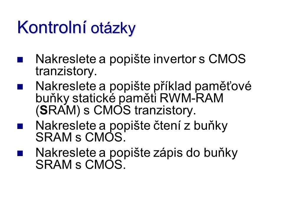 Kontrolní otázky Nakreslete a popište invertor s CMOS tranzistory.