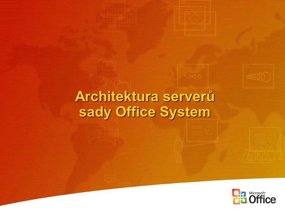 Architektura serverů sady Office System