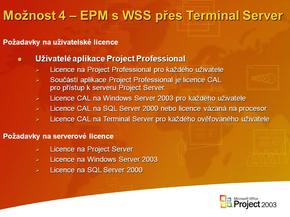 Možnost 4 – EPM s WSS přes Terminal Server