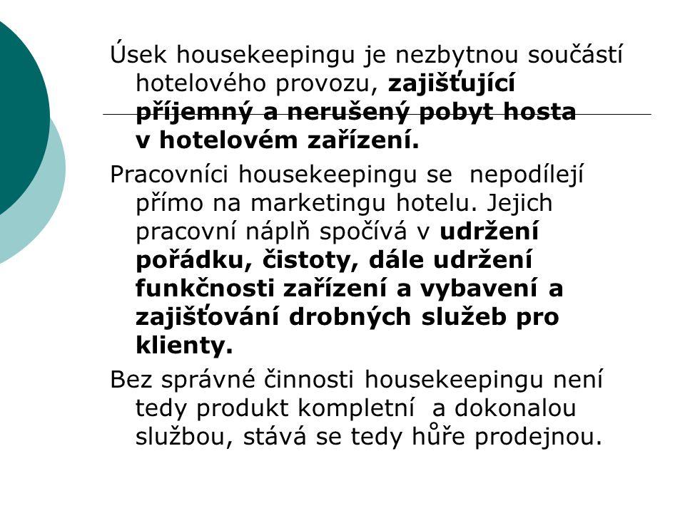 Úsek housekeepingu je nezbytnou součástí hotelového provozu, zajišťující příjemný a nerušený pobyt hosta v hotelovém zařízení.