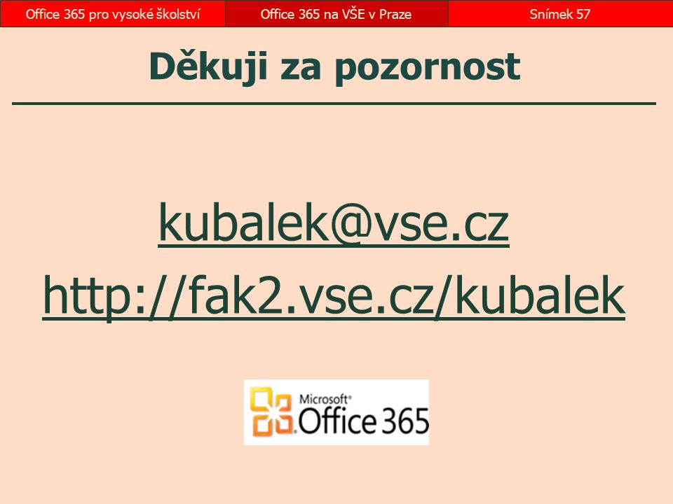 kubalek@vse.cz http://fak2.vse.cz/kubalek