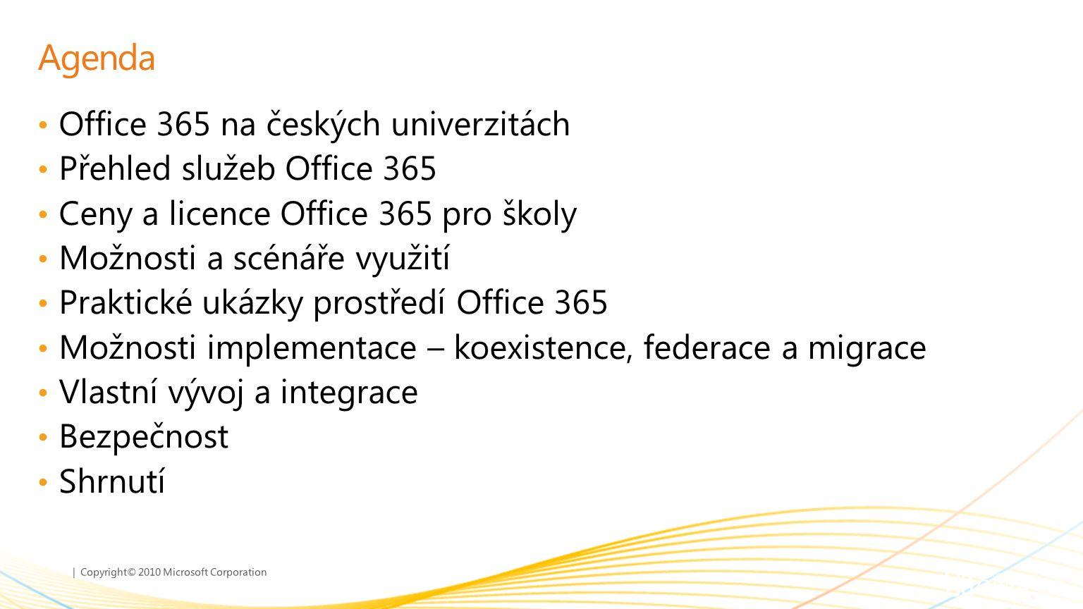Agenda Office 365 na českých univerzitách Přehled služeb Office 365