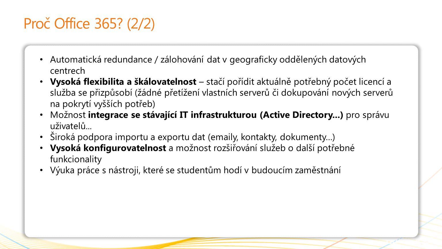 Proč Office 365 (2/2) Automatická redundance / zálohování dat v geograficky oddělených datových centrech.