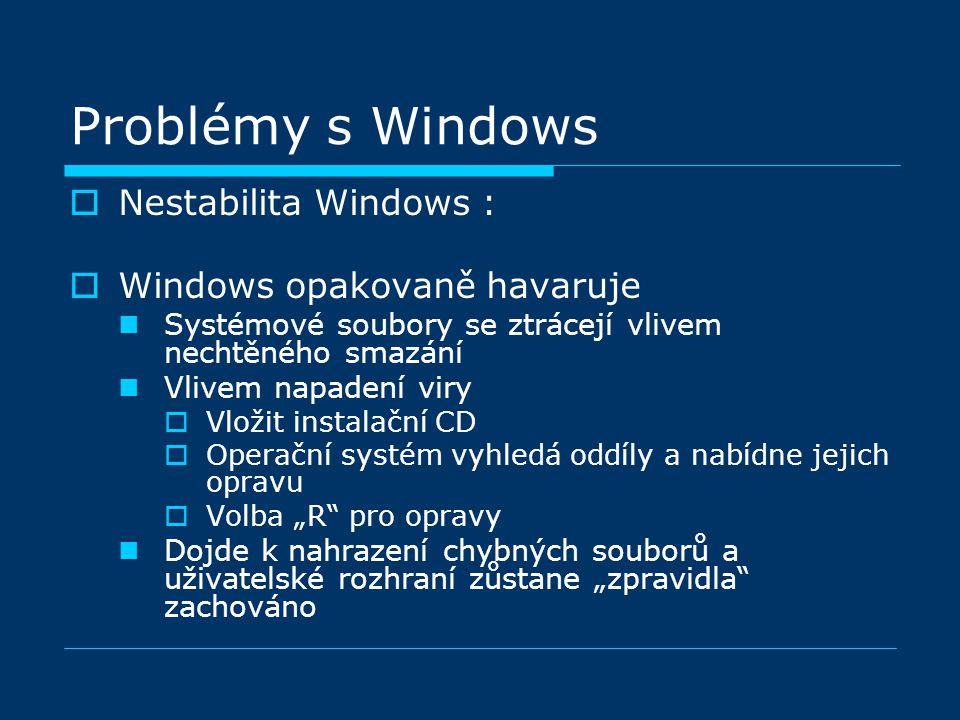 Problémy s Windows Nestabilita Windows : Windows opakovaně havaruje
