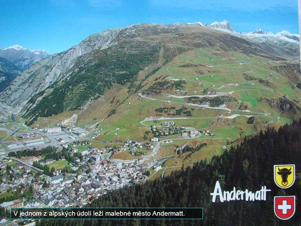 V jednom z alpských údolí leží malebné město Andermatt.