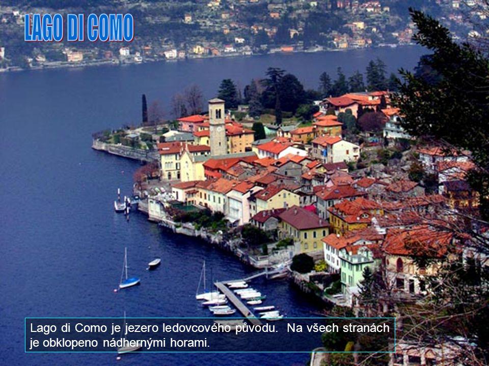 LAGO DI COMO Lago di Como je jezero ledovcového původu.