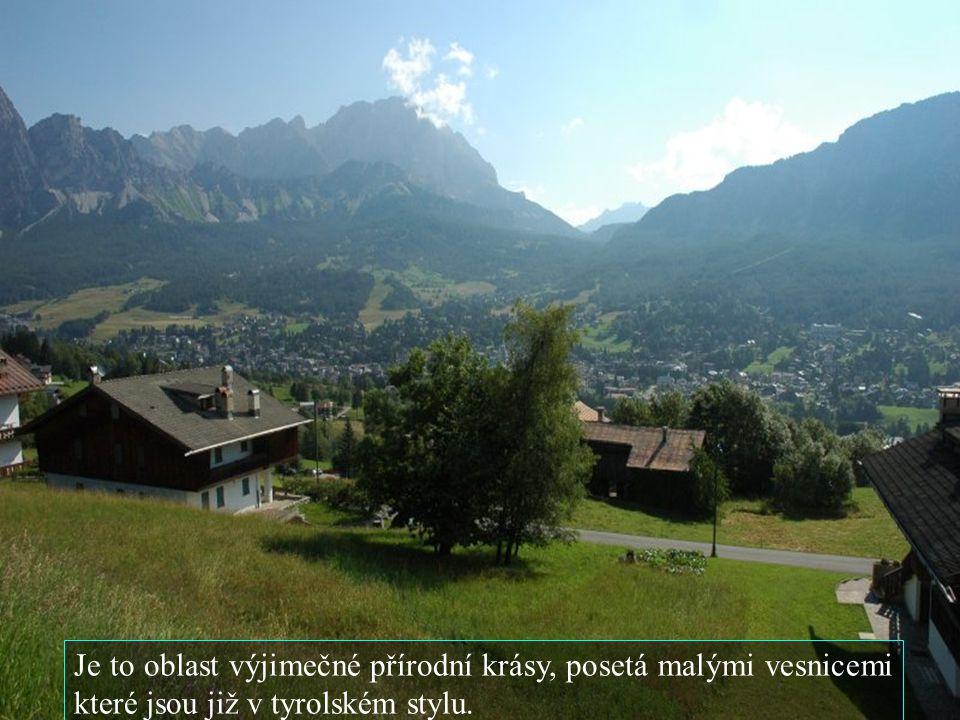 Je to oblast výjimečné přírodní krásy, posetá malými vesnicemi které jsou již v tyrolském stylu.