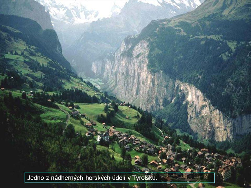 Jedno z nádherných horských údolí v Tyrolsku.