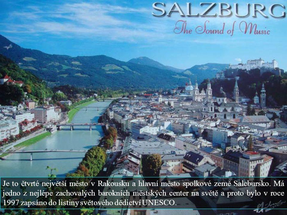 Je to čtvrté největší město v Rakousku a hlavní město spolkové země Salcbursko.