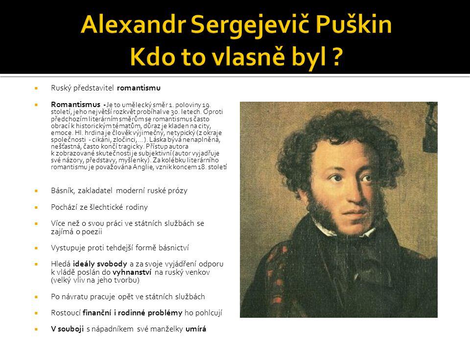 Alexandr Sergejevič Puškin Kdo to vlasně byl