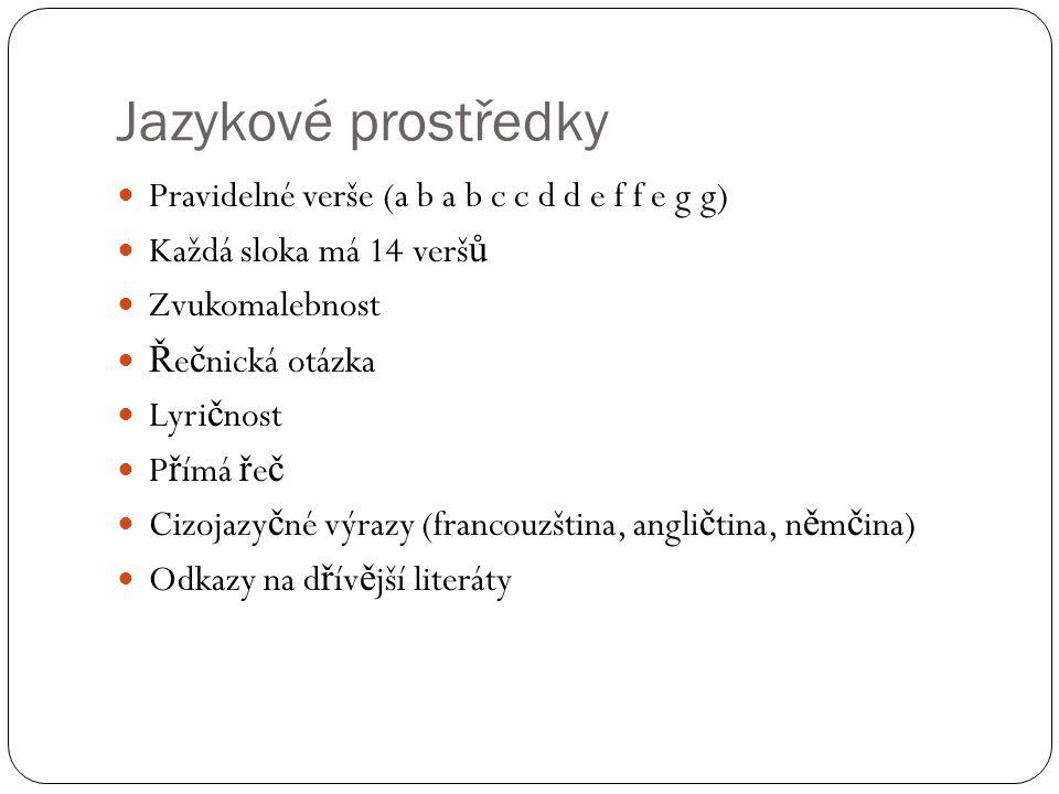 Jazykové prostředky Pravidelné verše (a b a b c c d d e f f e g g)