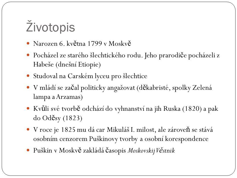 Životopis Narozen 6. května 1799 v Moskvě