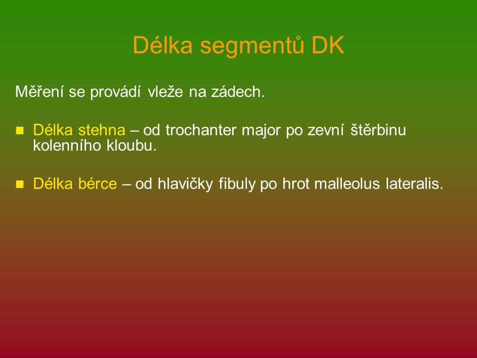Délka segmentů DK Měření se provádí vleže na zádech.
