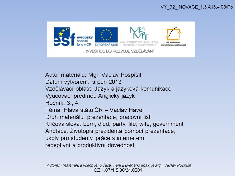 Autor materiálu: Mgr. Václav Pospíšil Datum vytvoření: srpen 2013