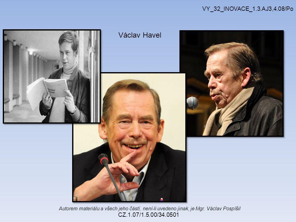 Václav Havel VY_32_INOVACE_1.3.AJ3,4.08/Po CZ.1.07/1.5.00/34.0501