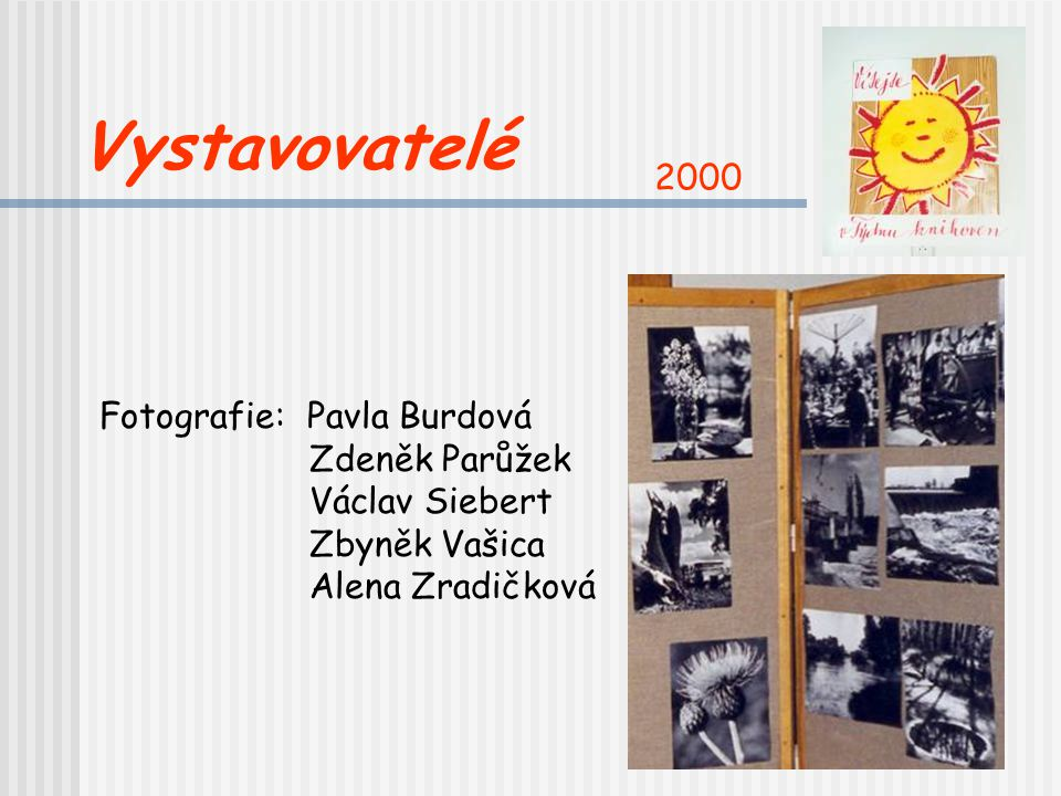 Vystavovatelé 2000 Fotografie: Pavla Burdová Zdeněk Parůžek
