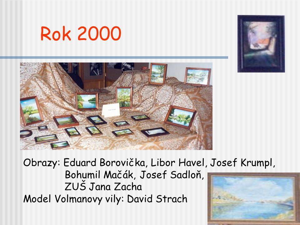 Rok 2000 Obrazy: Eduard Borovička, Libor Havel, Josef Krumpl,