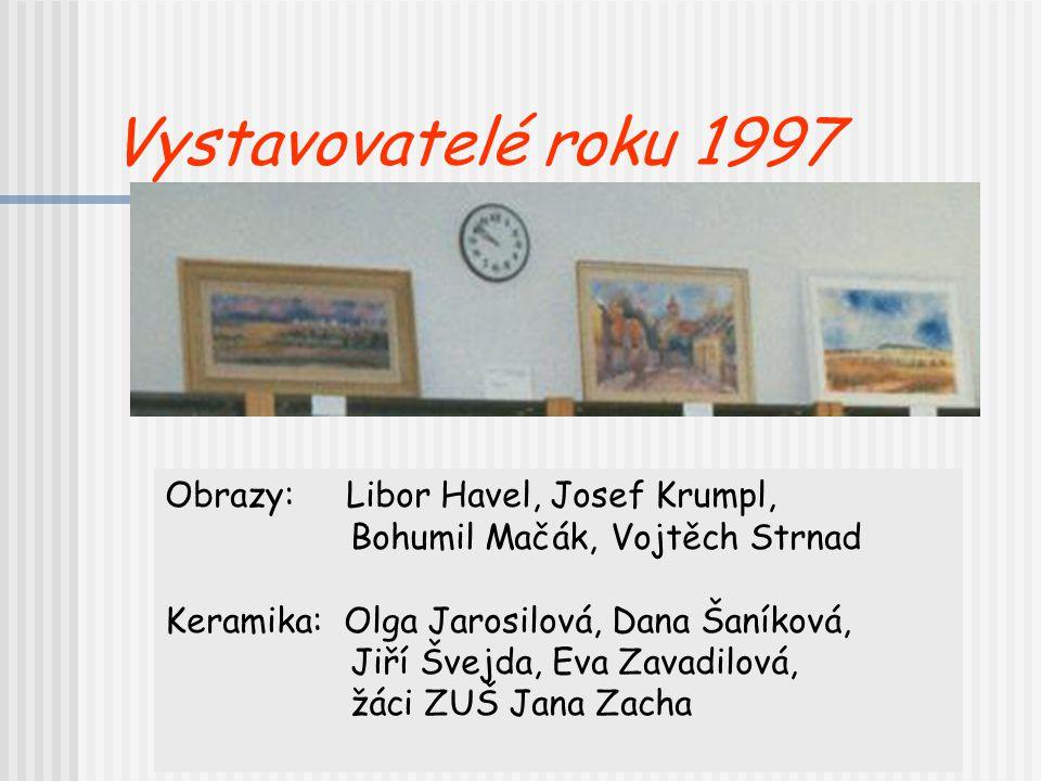 Vystavovatelé roku 1997 Obrazy: Libor Havel, Josef Krumpl,