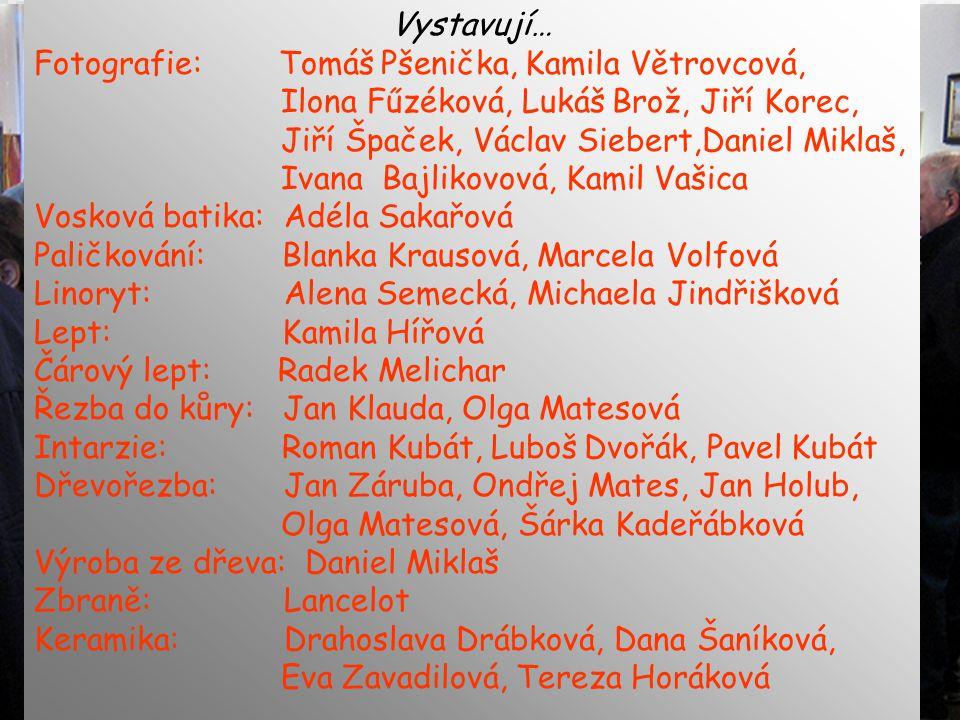Vystavují… Fotografie: Tomáš Pšenička, Kamila Větrovcová, Ilona Fűzéková, Lukáš Brož, Jiří Korec,