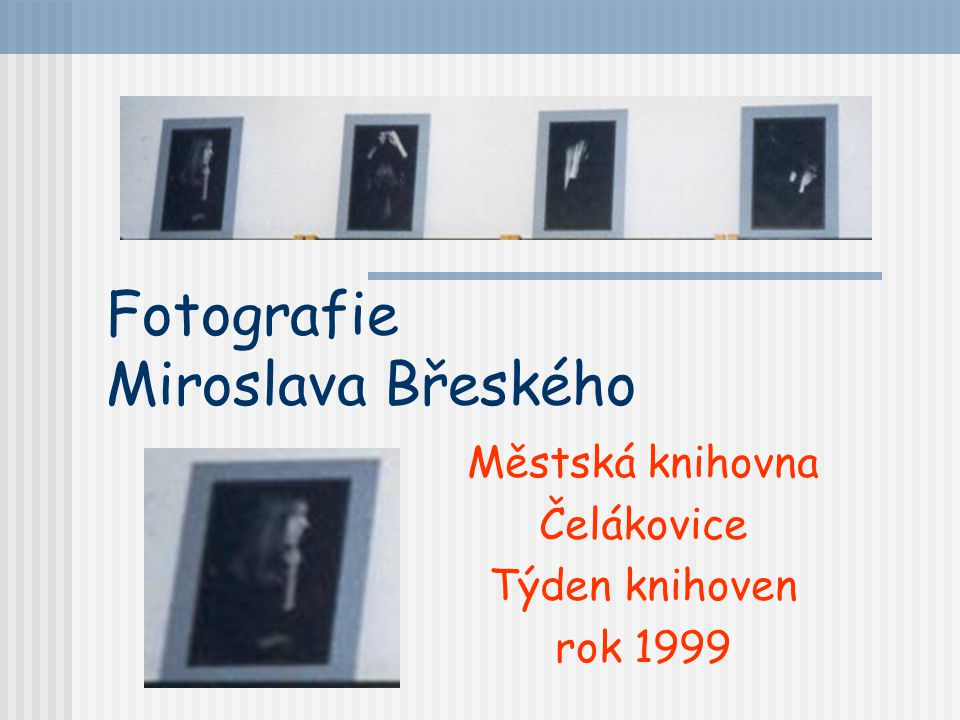 Fotografie Miroslava Břeského