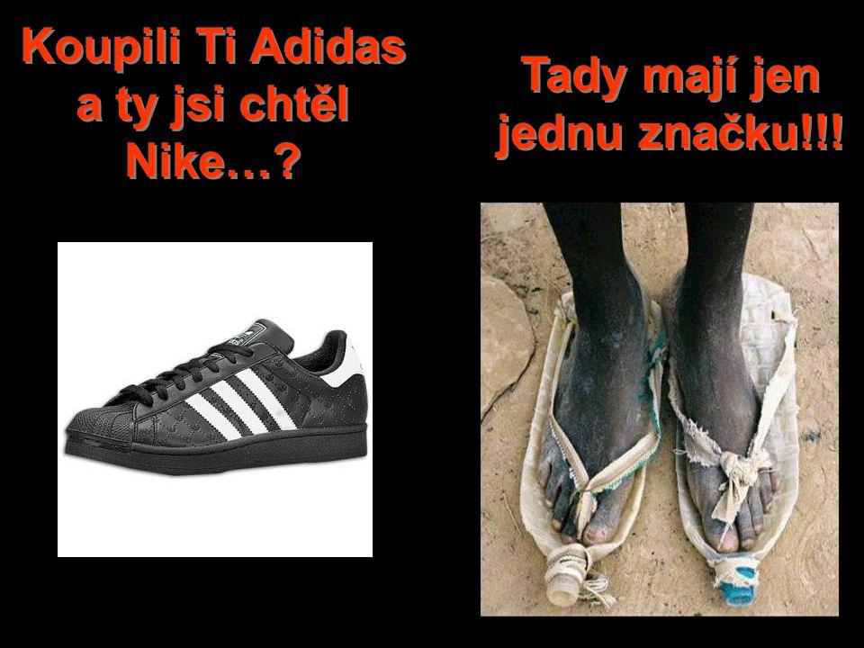 Koupili Ti Adidas a ty jsi chtěl Nike… Tady mají jen jednu značku!!!