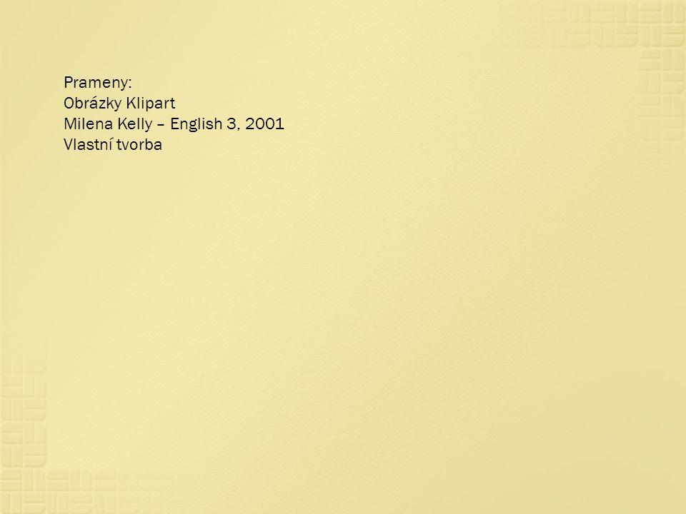 Prameny: Obrázky Klipart Milena Kelly – English 3, 2001 Vlastní tvorba